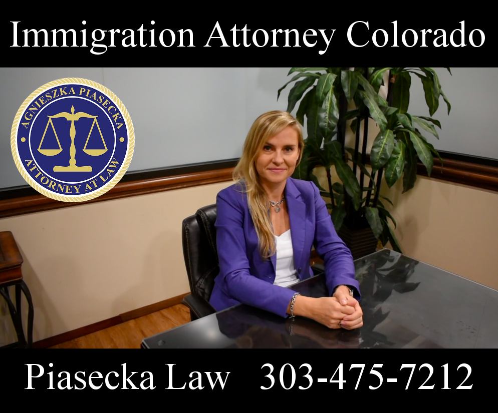Immigration Attorney Colorado Piasecka Law 303-475-7212